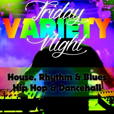 FRIDAY = HOUSE, HIPHOP AND DANCEHALL
